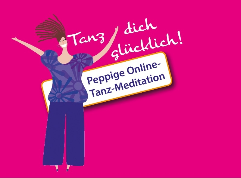Verantsltungsbild - Tanz dich glücklich! Peppige Online-Tanz-Meditation